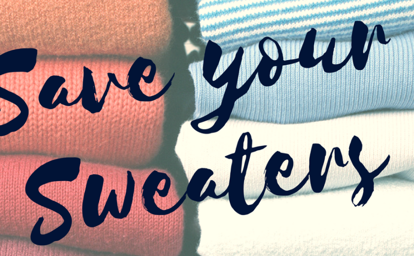 Caring for Knits: Save your Sweaters